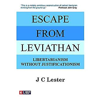 Escape from Leviathan: Libertarianism without Justificationism