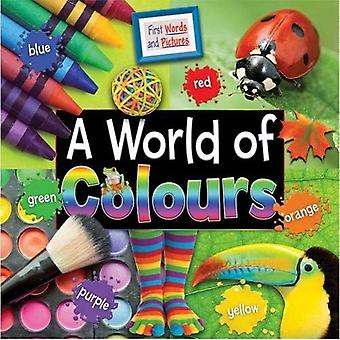 A World of Colours: First Words and Pictures: 2017