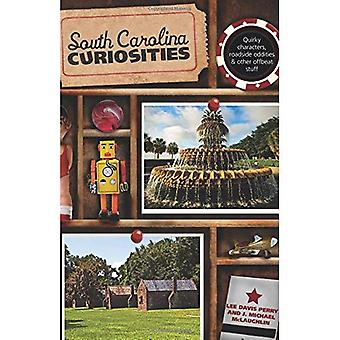 South Carolina Curiosities: Quirky Characters, Roadside Oddities & Other Offbeat Stuff