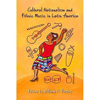 Cultural Nationalism and Ethnic Music in Latin America