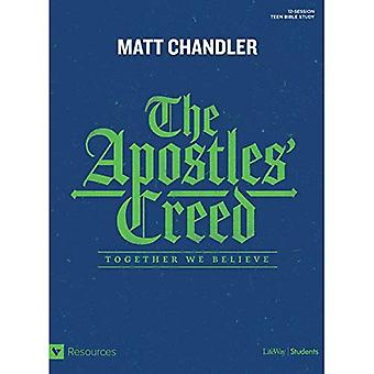 The Apostles' Creed - Teen� Bible Study: Together We Believe