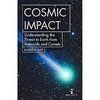 Cosmic Impact: Understanding� the Threat to Earth from Asteroids and Comets (Hot Science)
