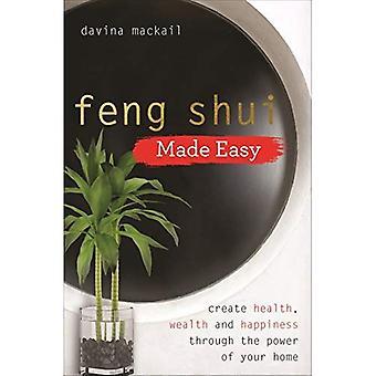 Feng Shui Made Easy: Créer santé, richesse et bonheur grâce à la puissance de votre maison