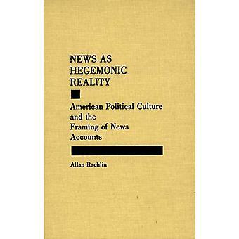 Nieuws als hegemonische werkelijkheid Amerikaanse politieke cultuur en de verwoording van nieuwsaccounts door Rachlin & Allan