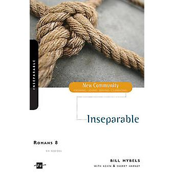 Romans 8 Inseparable by Hybels & Bill