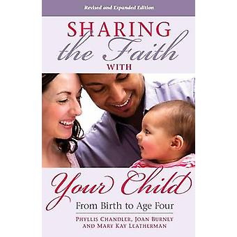 Sharing the Faith with Your Child From Birth to Age Four Revised and Expanded by Chandler & Phyllis