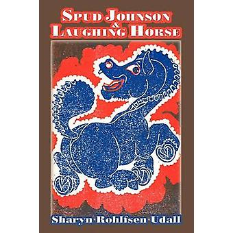 Spud Johnson  Laughing Horse by Udall & Sharyn Rohlfsen