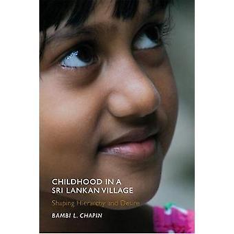 Barndom i en Sri Lankas landsby forme hierarki og ønske av Chapin & Bambi L.