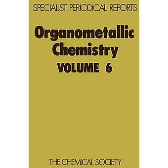 Organometallic Chemistry Volume 6 by Abel & E W