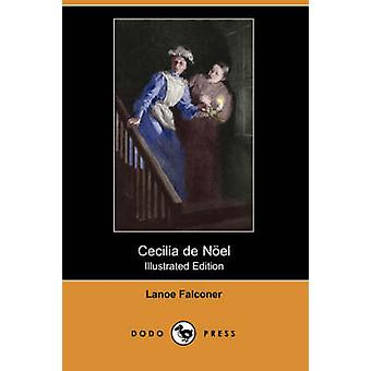 Cecilia de Noel Illustrated Edition Dodo pers door Falconer & Lanoe