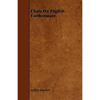 Chats On English Earthenware by Hayden & Arthur