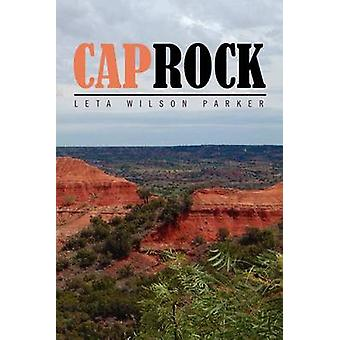 Caprock by Parker & Leta Wilson