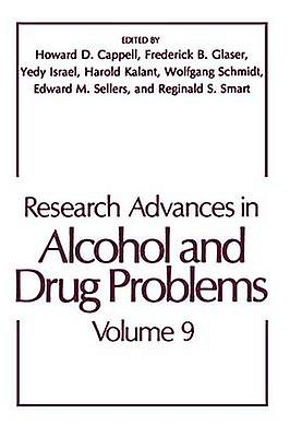 Research Advances in Alcohol and Drug Problems by Cappell & Howard
