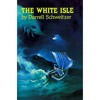 The White Isle by Schweitzer & Darrell