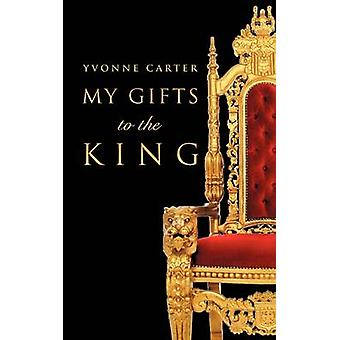 My Gifts to The King by Carter & Yvonne