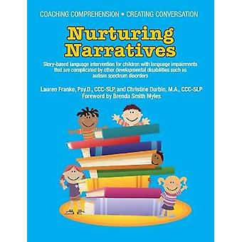 COACHING COMPREHENSION CREATING CONVERSATION Nurturing Narratives Storybased language intervention for children with language impairments that are complicated by other developmental disabilities su by Franke & Lauren Psy.D.