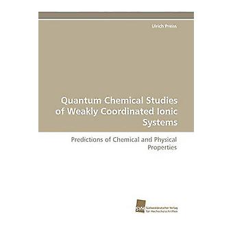 Quantum Chemical Studies of Weakly Coordinated Ionic Systems by Preiss & Ulrich