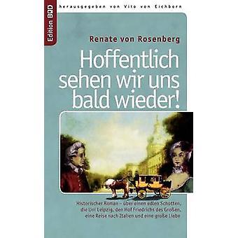Hoffentlich Sehen Wir Uns Bald Wieder by Rosenberg & Renate Von