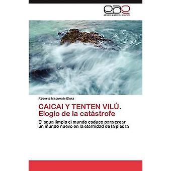 Caicai y Tenten Vilu. Elogio de La Catastrofe by Matamala Elorz Roberto