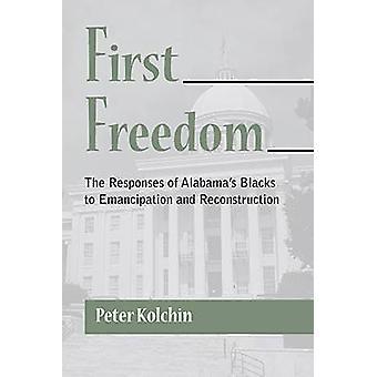 Erste Freiheit - die Antworten von Alabamas schwarzen Emanzipation und