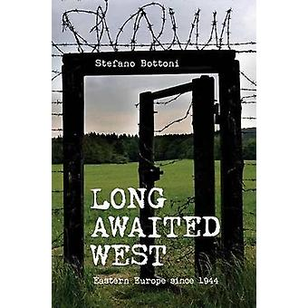 Long Awaited West - Eastern Europe since 1944 by Stefano Bottoni - 978