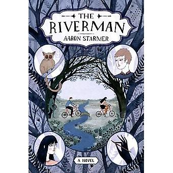 The Riverman by Aaron Starmer - 9780374363093 Book