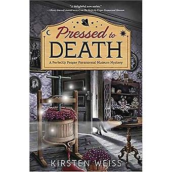 Pressed to Death - A Perfectly Proper Paranormal Museum Mystery - Book