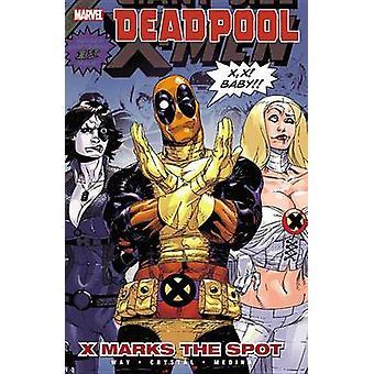Deadpool - Vol. 3 - X Marks the Spot by Daniel Way - Paco Medina - Shaw