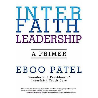 Interfaith Leadership - A Primer by Eboo Patel - 9780807033623 Book