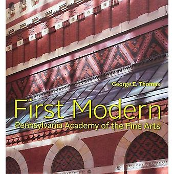 First Modern - Pennsylvania Academy of the Fine Arts by George E. Thom