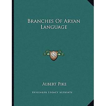 Branches of Aryan Language by Albert Pike - 9781163049211 Book