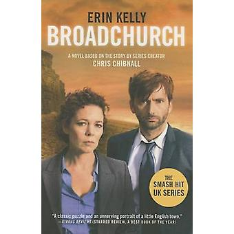 Broadchurch by Erin Kelly - Chris Chibnall - 9781250067975 Book