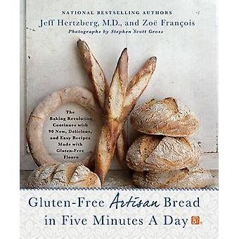 Gluten-Free Artisan Bread in Five Minutes a Day - The Baking Revolutio