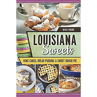 Louisiana Sweets - King Cakes - Bread Pudding & Sweet Dough Pie by Dix