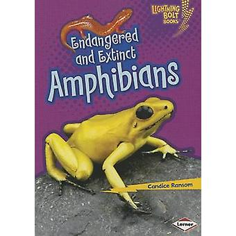 Endangered and Extinct Amphibians by Candice F Ransom - 9781467723688