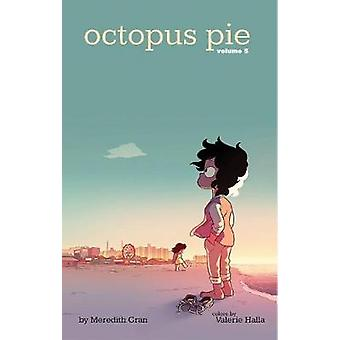 Octopus Pie Volume 5 by Meredith Gran - Meredith Gran - 9781534301818