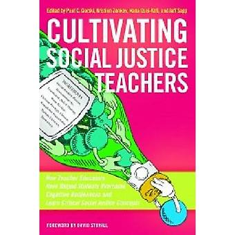 Cultivating Social Justice Teachers - How Teacher Educators Have Helpe