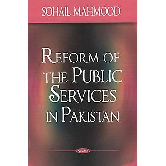 Reform of the Public Services in Pakistan by Sohail Mahmood - 9781604