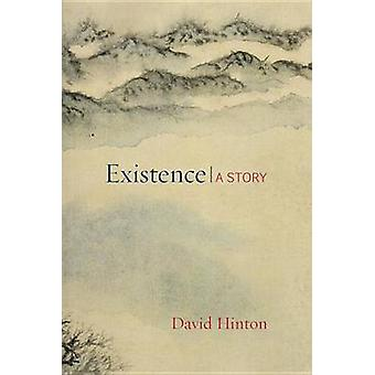 Existence - A Story by David Hinton - 9781611803389 Book
