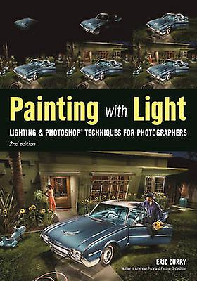 Painting with Light - Lighting & Photoshop Techniques for Photographer