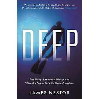 Deep - Freediving - Renegade Science and What the Ocean Tells Us About