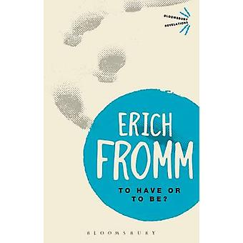 To Have or to Be? by Erich Fromm - 9781780936802 Book