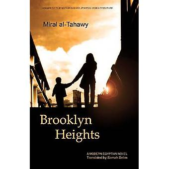 Brooklyn Heights by Miral Al-Tahawy - Samah Selim - 9789774164880 Book