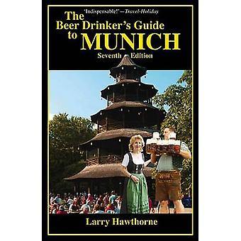 The Beer Drinker's Guide to Munich (7th) by Larry Hawthorne - Eliska