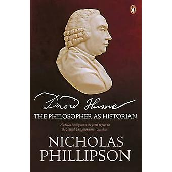 David Hume - The Philosopher as Historian by Nicholas Phillipson - 978