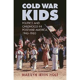 Cold War Kids - politique et l'enfance en Amérique après-guerre - 1945-1960