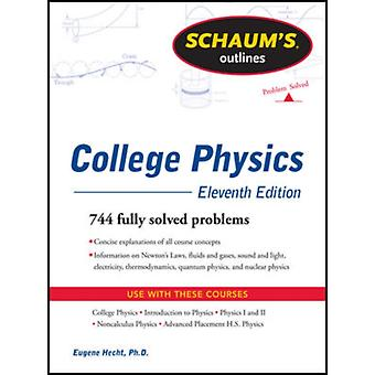 Schaums Outline of College Physics 11th Edition (Schaums Outline Series) (Paperback) by Bueche Frederick J. Hecht Eugene