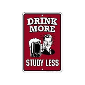 Drink meer studie minder reliëf grappige Metal Sign