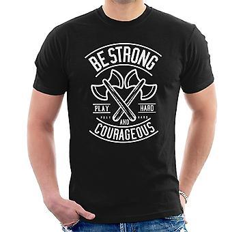 Worden van de sterke en moedige bijl motiverende citaat mannen T-Shirt