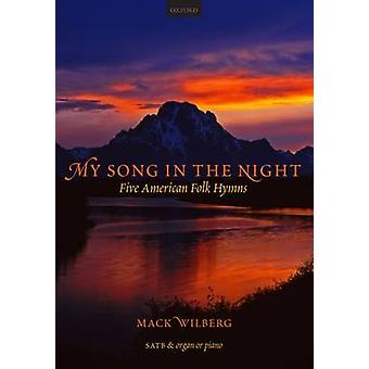 My Song in the Night Anthology - Five American Folk Hymns by Mack Wilb